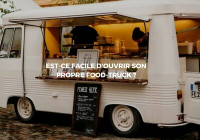 Lancer son food-truck: Une activité de restauration en vogue