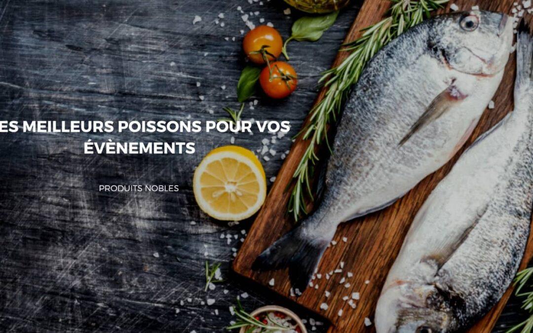 Opter pour des poissons connus pour la réussite de votre réception